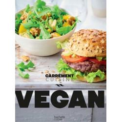 carrément cuisine vegan - Hachette Pratique